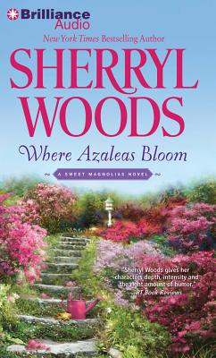 Where Azaleas Bloom - Woods, Sherryl, and Metzger, Janet (Performed by)