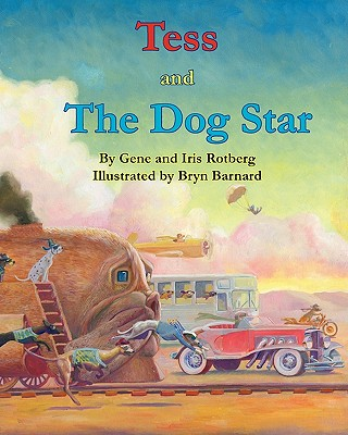Tess and the Dog Star - Rotberg, Gene, and Rotberg, Iris