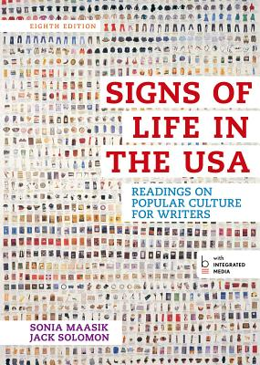 Signs of Life in the USA: Readings on Popular Culture for Writers - Maasik, Sonia, and Solomon, Jack