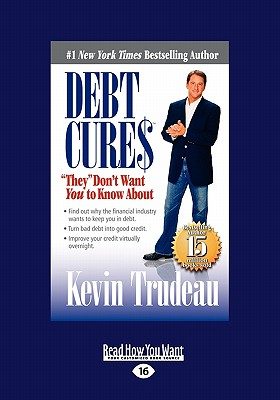 Debt Cures: They '' Don't Want You to Know about (Large Print 16pt) - Trudeau, Kevin