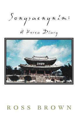 Songsaengnim: A Korea Diary - Brown, Ross