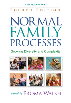 Normal Family Processes: Growing Diversity and Complexity - Walsh, Froma, PhD, Msw (Editor)