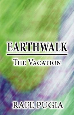 Earthwalk: The Vacation - Pugia, Rafe