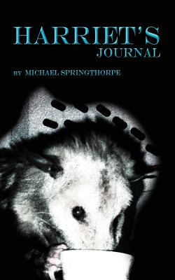 Harriet's Journal - Springthorpe, Michael