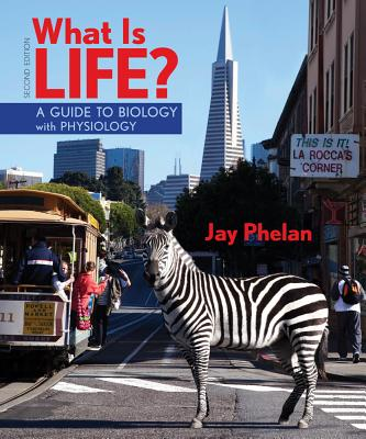 What Is Life? a Guide to Biology with Physiology (High School) - Phelan, Jay, Ph.D.