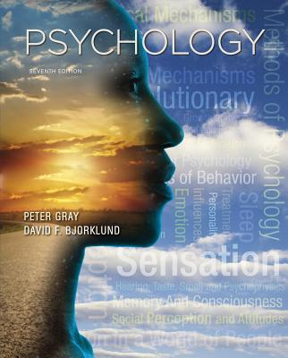 Psychology - Gray, Peter O, Professor, and Bjorklund, David F, Professor, PhD