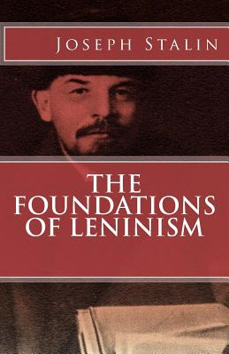 The Foundations of Leninism - Stalin, Joseph V