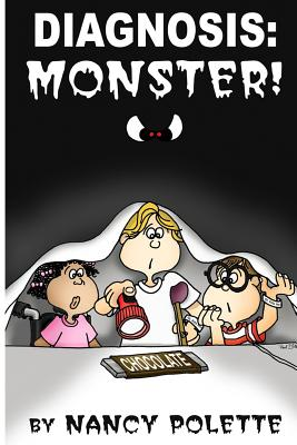 Diagnosis: Monster! - Polette, Nancy