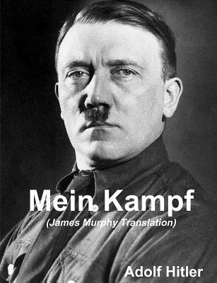 Mein Kampf (James Murphy Translation) - Hitler, Adolf, and Murphy, James (Translated by)