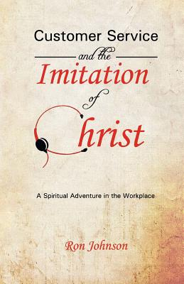 Customer Service and the Imitation of Christ - Johnson, Ron