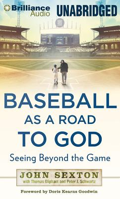 Baseball as a Road to God: Seeing Beyond the Game - Sexton, John, and Lane, Christopher, Professor (Performed by), and Oliphant, Thomas