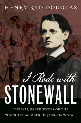 I Rode with Stonewall - Douglas, Henry Kyd