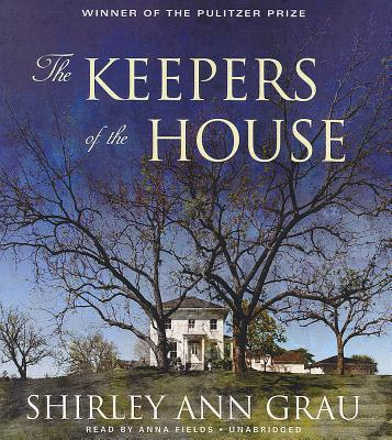 The Keepers of the House - Grau, Shirley Ann, and Fields, Anna (Read by)