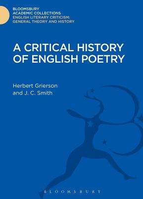 A Critical History of English Poetry - Grierson, Herbert J. C., and Smith, J.C.