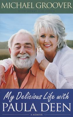 My Delicious Life with Paula Deen - Groover, Michael, and Cohen, Sherry Suib