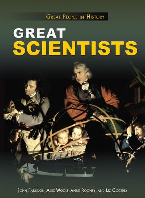 Great Scientists - Farndon, John, and Woolf, Alex, Professor, and Rooney, Anne