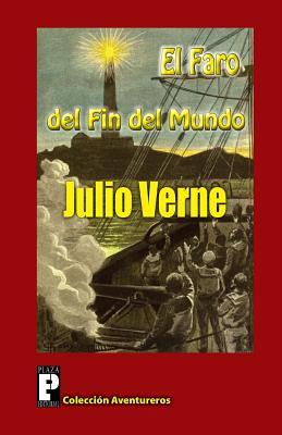 El Faro del Fin del Mundo - Verne, Julio
