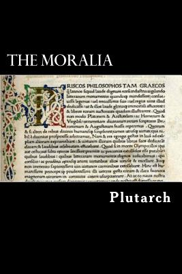The Moralia - Plutarch, and Shilleto, Arthur Richard (Translated by)