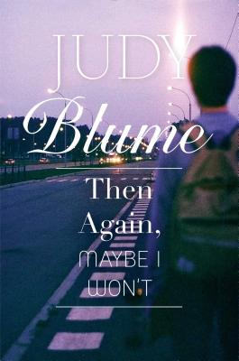 Then Again, Maybe I Won't - Blume, Judy