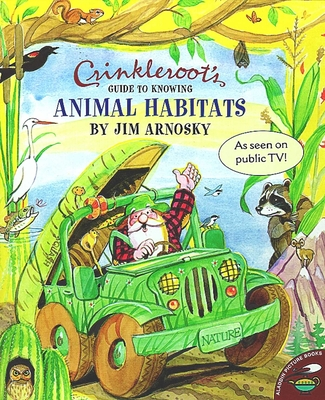 Crinkleroot's Guide to Knowing Animal Habitats -