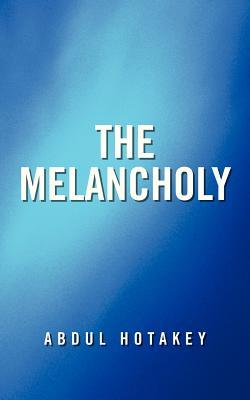 The Melancholy - Hotakey, Abdul