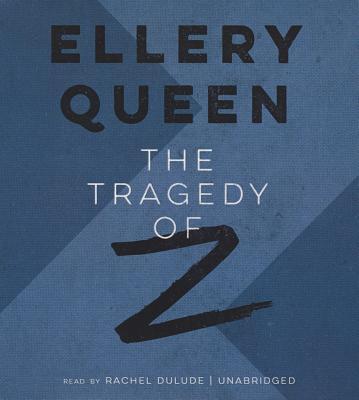 The Tragedy of Z - Queen, Ellery, Jr.