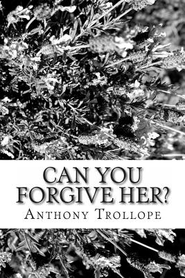Can You Forgive Her? - Trollope, Anthony