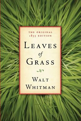 Leaves of Grass: The Original 1855 Edition - Whitman, Walt