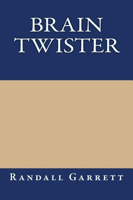 Brain Twister - Garrett, Randall, and Janifer, Laurence M