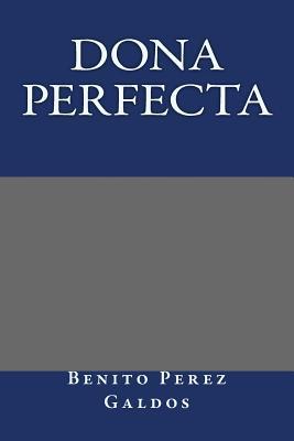 Dona Perfecta - Perez Galdos, Benito