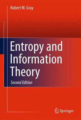 Entropy and Information Theory - Gray, Robert M