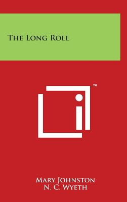 The Long Roll - Johnston, Mary, Professor