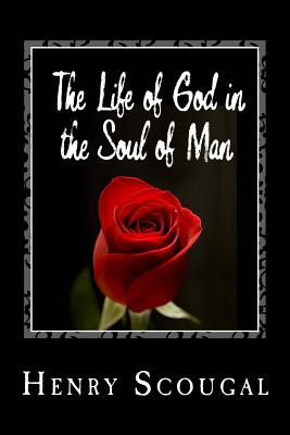 The Life of God in the Soul of Man - Scougal, Henry