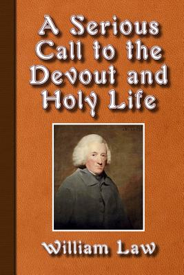 A Serious Call to a Devout and Holy Life - Law, William
