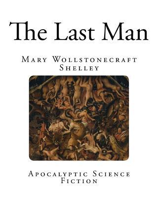 The Last Man - Shelley, Mary Wollstonecraft