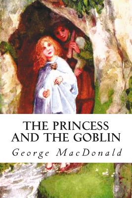 The Princess and the Goblin - MacDonald, George, and Smith, Jessie Willcox