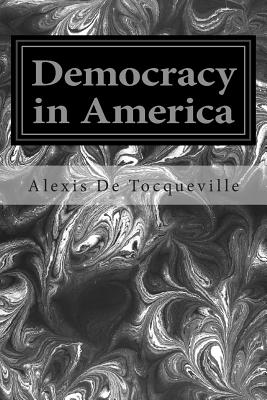 Democracy in America - Tocqueville, Alexis De, and Reeve, Henry (Translated by)