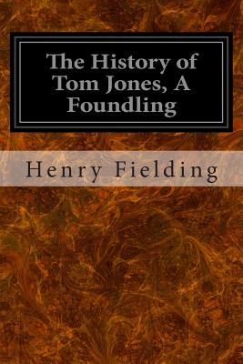 The History of Tom Jones, a Foundling - Fielding, Henry
