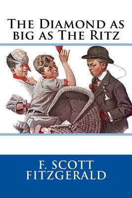 The Diamond as Big as the Ritz - Fitzgerald, F Scott