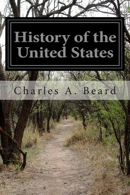 History of the United States - Beard, Charles a, and Beard, Mary R