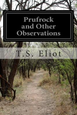 Prufrock and Other Observations - Eliot, T S