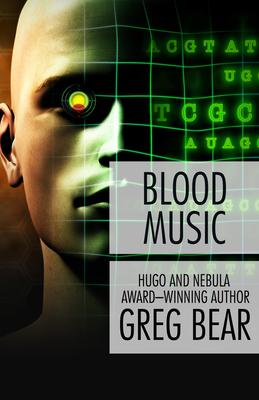 Blood Music - Bear, Greg