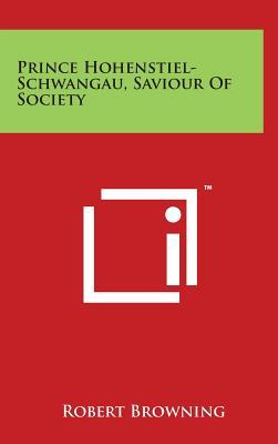 Prince Hohenstiel-Schwangau, Saviour of Society - Browning, Robert