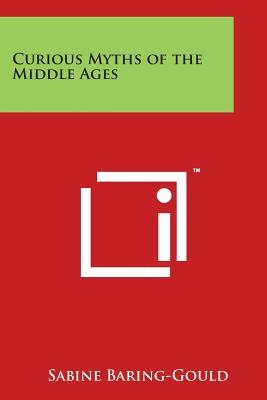 Curious Myths of the Middle Ages - Baring-Gould, Sabine