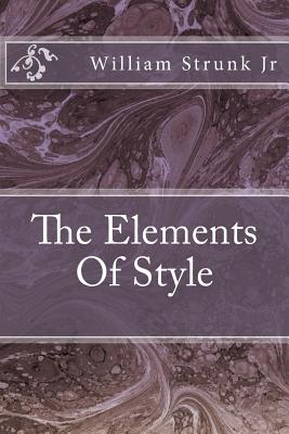 The Elements of Style - Strunk Jr, MR William