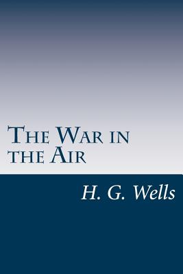 The War in the Air - Wells, H G