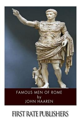 Famous Men of Rome - Haaren, John H