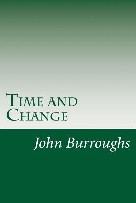 Time and Change - Burroughs, John