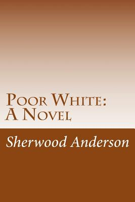 Poor White - Anderson, Sherwood