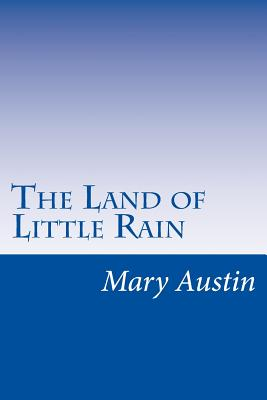 The Land of Little Rain - Austin, Mary Hunter